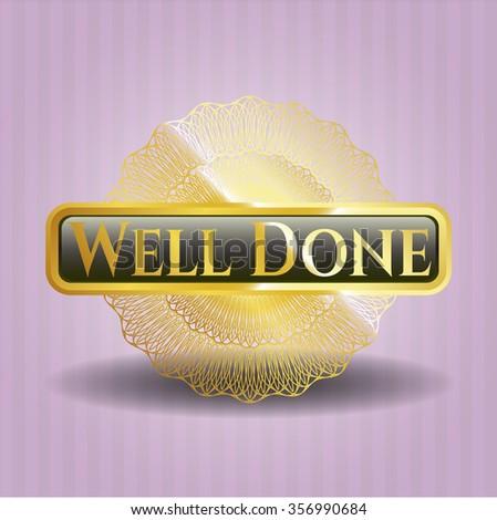 Well Done golden emblem or badge