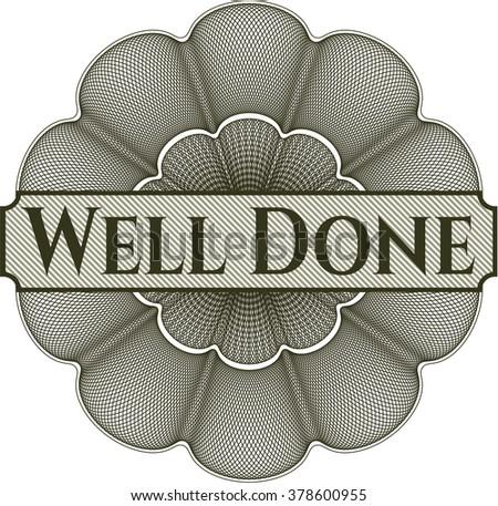 Well Done inside money style emblem or rosette