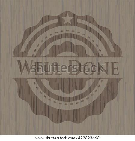 Well Done wooden emblem. Vintage.