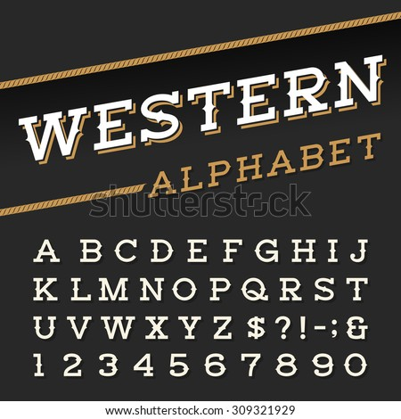Western style retro alphabet font. Serif type letters, numbers and symbols on a dark background. Vintage vector typography for labels, headlines, posters etc.