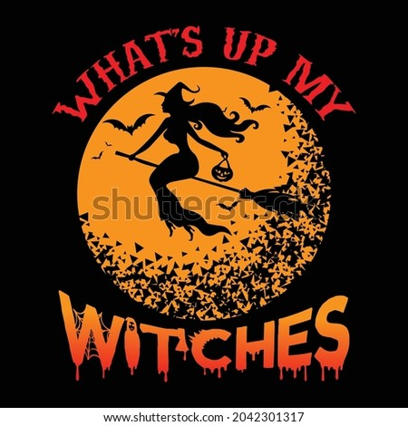 what's up my witches t shirt