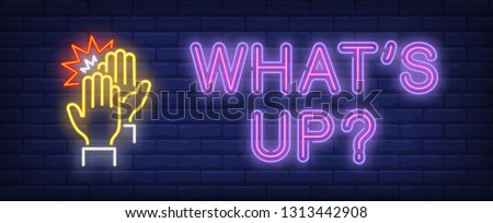 Whats up neon sign. High five gesture on brick wall background. Vector illustration in neon style for banners, signboards, flyers