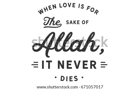 when love is for the sake of