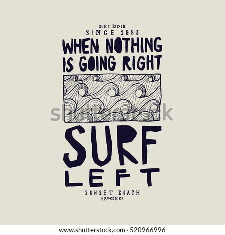 when nothing is going right - surf left. surfing waves pattern print. vintage quote lettering.