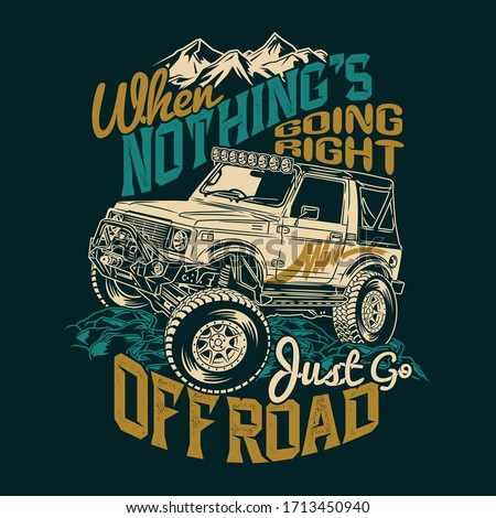 when nothing's going right just go off road saying quotes