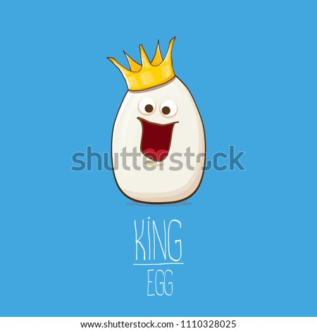 white egg king with crown cartoon characters isolated on blue background. My name is egg vector concept illustration. funky farm food or easter king character with eyes and mouth