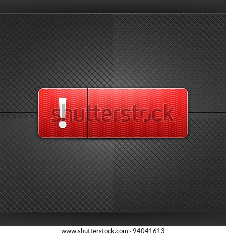 White exclamation mark sign on red rounded rectangle web button. Glowing shape with drop shadow on black metal background. This vector saved in 10 eps. See more internet button in my gallery