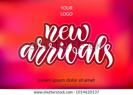 White vector calligraphy text New Arrivals on bright blurred pink background with shadow as logotype, badge, icon for feminine fashion, girly design, princess, for girlie, baby clothes, movie,Magazine
