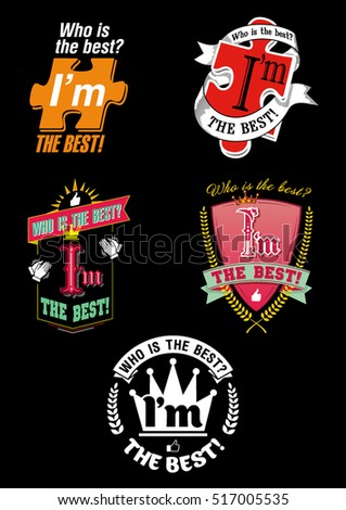 Whoâ??s the best? I'm the best. A set of different interesting logos (logotypes, emblems, badges, insignias) on a black background. Vector