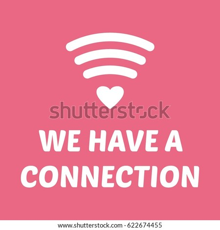 wifi heart we have a connection