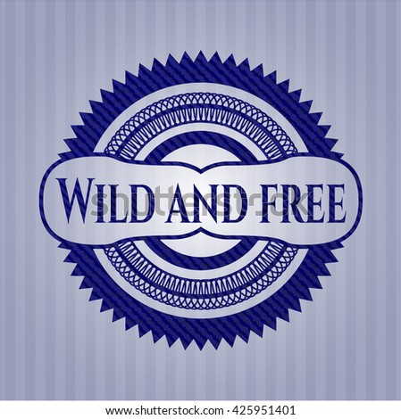 Wild and free badge with denim texture
