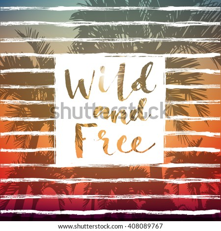 wild and free summer lettering