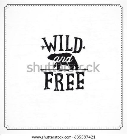 wild and free typographic