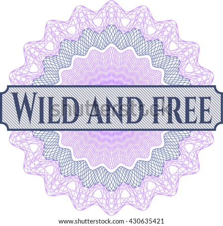 Wild and free written inside abstract linear rosette