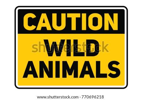 Wild animals warning plate. Realistic design warning message.