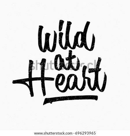 wild at heart quote ink hand