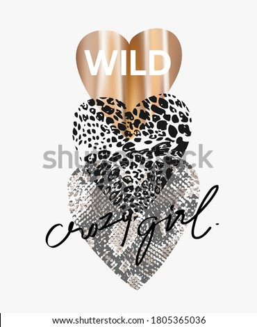 Wild crazy girl, slogan on heart background with golden foil print and wild animal skin background