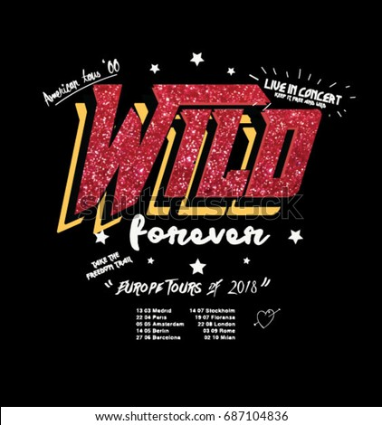 wild forever type slogan with
