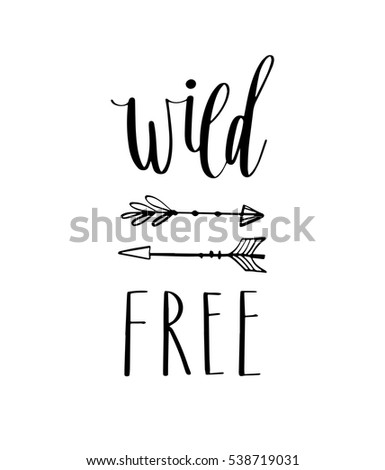 Wild free hand drawn inspirational quote. Vector typography design element. Brush lettering phrase for posters, t-shirt prints, cards, banners