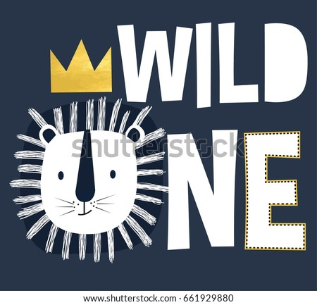 wild one slogan and lion head illustration vector for print design.
