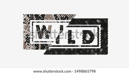 wild slogan on snake skin and