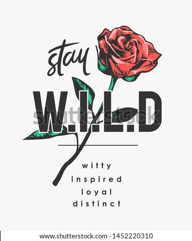 wild slogan with red rose