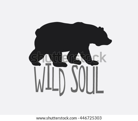 stock-vector-wild-soul-vintage-inspirational-hand-drawn-poster-vector-illustration-with-bear-inspirational