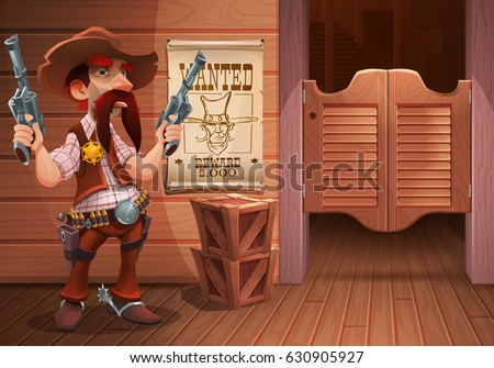 Wild west background scene - cool sheriff cowboy with revolver, door of the saloon and poster with cowboy face and the inscription is wanted. Vector illustration.