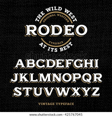 Wild West typeface / Retro alphabet in western style / Slab Serif type letters on a grunge background / Handmade Vintage Font for labels and posters