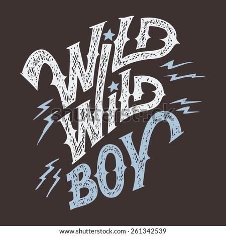wild wild boy  hand lettering t