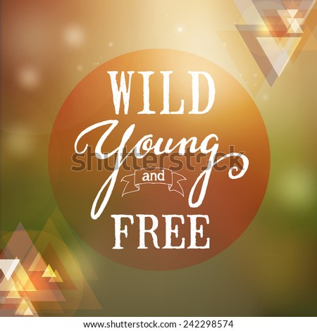 wild young free quotation