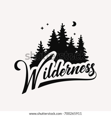 Wilderness hand drawn typography poster, vector illustration. Template for greeting cards, and t-shirts printing.
