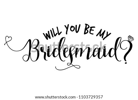 will you be my bridesmaid hand