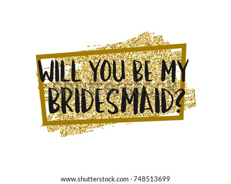 Free will you be my bridesmaid card design vector download will you be my bridesmaid question card with golden glitter invitation template vector for any pronofoot35fo Image collections