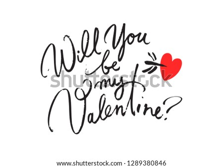 Will you be my Valentine. Valentines day  card with hand written brush lettering.  Hand drawn ink text on sheet of paper from school notebook.