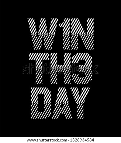Win The Day Modern sport Diagonal Lines detail Minimal Active Sport Typography modern Fashion Slogan for T-shirt and apparels graphic vector Print.