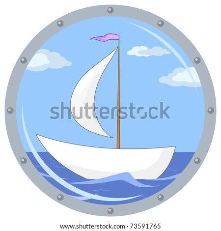 Window porthole with the ship floating on the sea and the blue sky with clouds