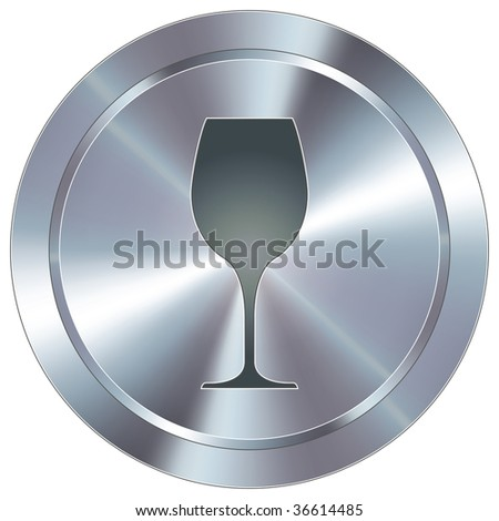 Wine glass icon on round stainless steel modern industrial button