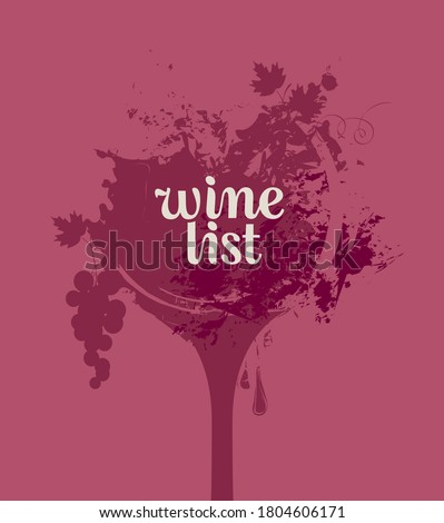 Wine list for restaurant or cafe with a wine glass, grapes and abstract spots and splashes of red wine. Vector illustration for menu, tasting, wine list, winery, vineyard.