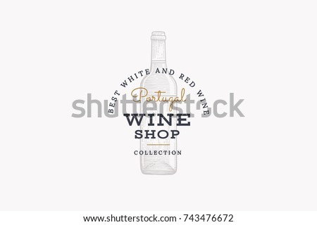 Wine of Portugal. Vector logo of wine store with picture of wine bottle on white background. Engraved style.