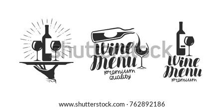 Wine, winery logo or icon, emblem. Label for menu design restaurant or cafe. Lettering vector illustration