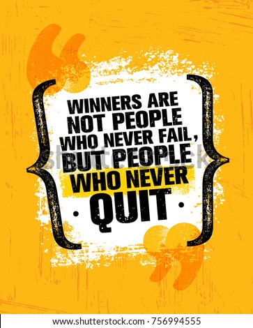 winners are not those who never