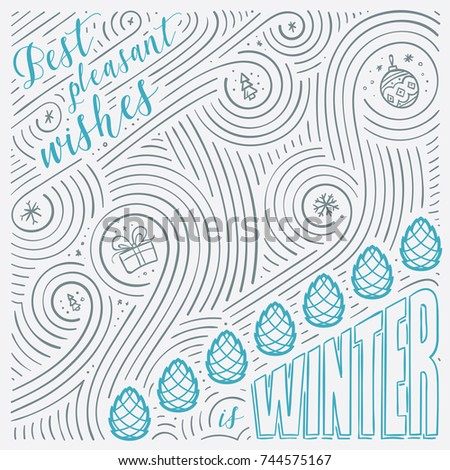 Winter card. The Lettering - Best pleasant wishes is winter. New Year / Christmas design. Handwritten swirl pattern. Vector illustration
