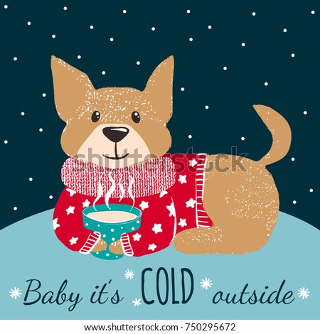 Winter greeting card with cute hand drawn dog in winter warm sweater and with cup of hot coffee. Christmas postcard. Vector illustration.