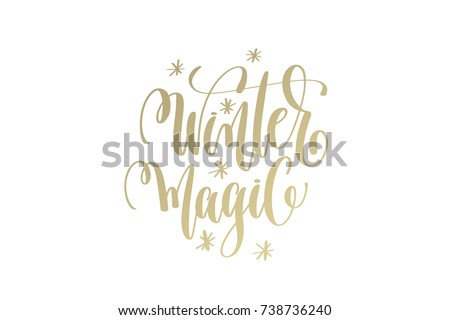 winter magic golden hand lettering winter holidays celebration quote design, calligraphy vector illustration #738736240