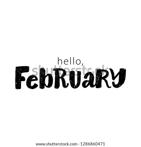 WINTER MONTH VECTOR HAND LETTERING. HELLO FEBRUARY. FEBRUARY MONTH
