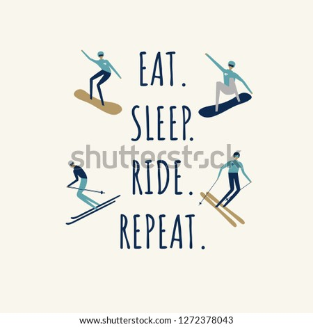 Winter sportsmen  riding downhill on snowboard or ski. Motivation quote: Eat. Sleep. Ride. Repeat. Extreme athlete character design. Vector illustration. Isolated on white.