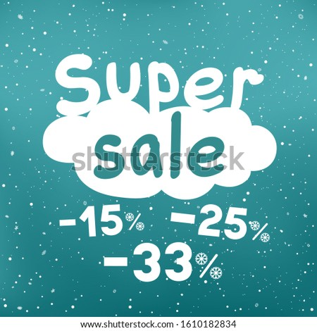 Winter super sale text on white cartoon cloud with discount and snow falling. Seasonal discounts sticker