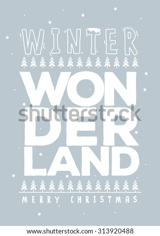 Winter wonderland typography design/ Snow vector art/ Christmas tree and ornaments background design/ Season greetings postcard design