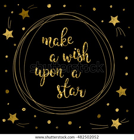 Wish and dream theme card template. Golden glitter star texture. Hand drawn letters and stars isolated on black for t shirt, card, invitation, banner, book, album. Good night and sweet dream.